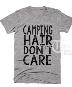 Camping Hair Don't Care T-shirts