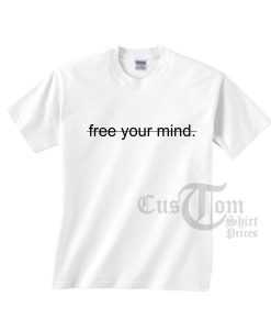 Free Your Mind T-shirts
