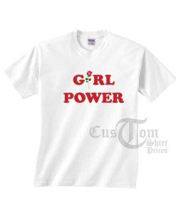 Girl Power T-shirts Rose Flower