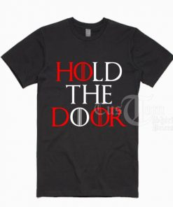 Hold The Door T-shirts