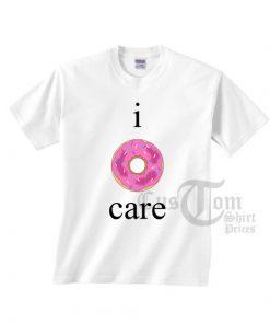 I Donut Care T-shirts