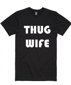 Thug Wife T-shirts