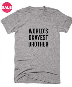 Worlds Okayest Brother T-shirts