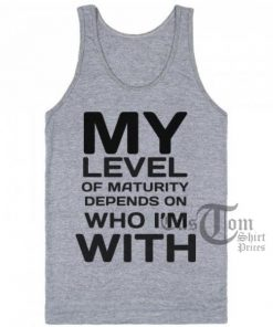 My Level Of Maturity Depends Custom Tank Top