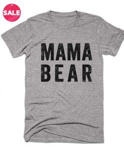 Mama Bear Quote T-shirts