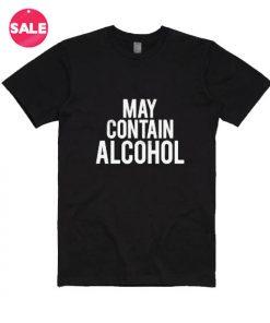 May Contain Alcohol T-shirts