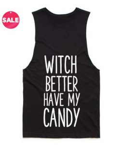 Witch Better Have My Candy Quote Tank Top