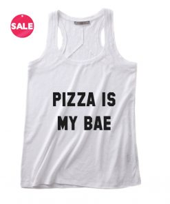 Pizza Is My Bae Funny Tank Top