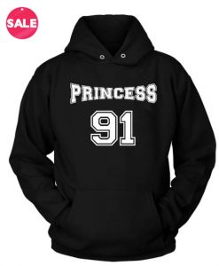 Princess 91 Custom Hoodies Quote Hoodie