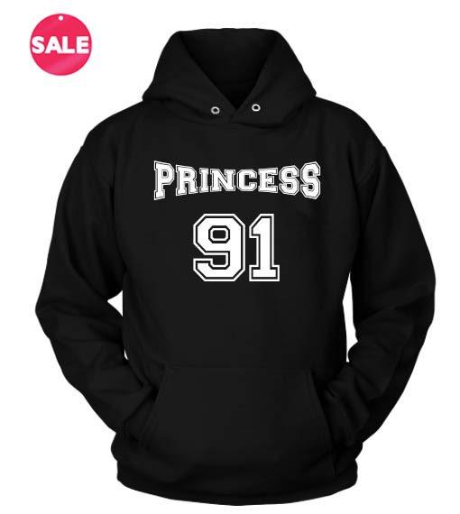 Princess 91 Custom Hoodies Quote Hoodie