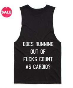 Does Running Out Of Fucks Count As Cardio Funny Tank Top