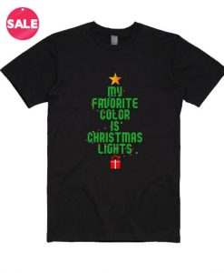 Customized Shirts My Favorite Color Is Christmas Lights
