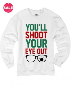 You'll Shoot Your Eye Out Ugly Christmas Sweater