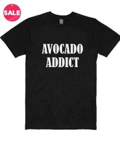 Avocado Addict Custom Tees Funny Quote