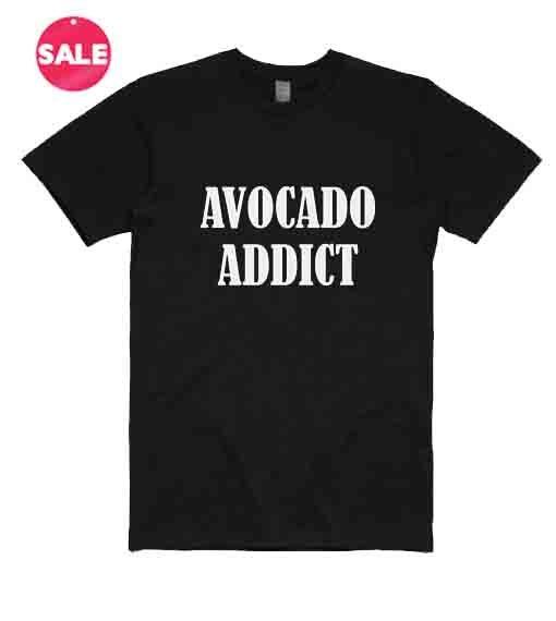 Avocado Addict Custom Tees Funny Quote