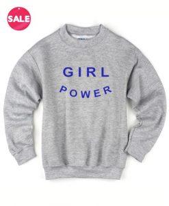 Girl Power Sweater Funny Sweatshirt