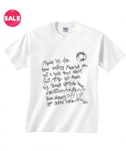 Maybe It's The Beer Talking Men and Women Fashion Custom Tees