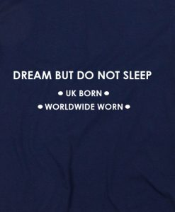 Navy Blue 7 247x300 Dream But Do Not Sleep Custom Hoodies Quote Hoodie