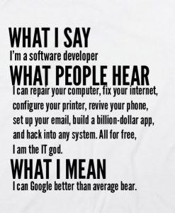 White 8 247x300 What I Say I'm Software Developer Custom Hoodies Quote