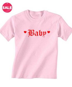 Baby Love Quote T-shirts