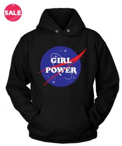 Girl Power Nasa Custom Hoodies Quote