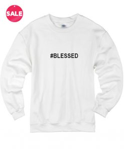 Hashtag Blessed Sweater Funny Sweatshirt