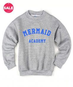 Mermaid Academy Sweater Funny Sweatshirt