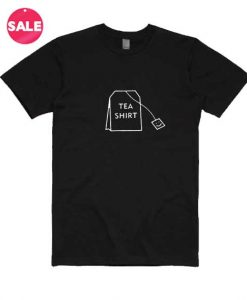 Tea Shirt Funny Quote T-shirts
