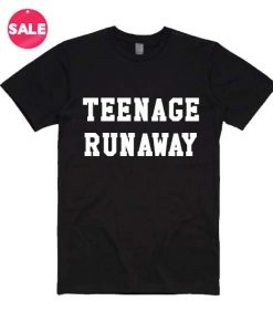 Teenage Runaway T-shirts