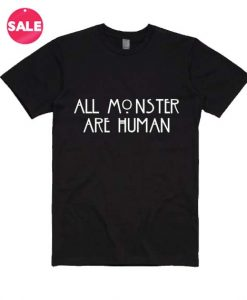All Monster Are Human T-Shirt