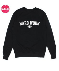 Hard Work Play Hard Sweater Funny Sweatshirt