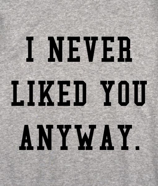 sport grey 2 510x599 I Never Liked You Anyway Tank Top