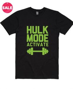 Hulk Mode Activated T-Shirt