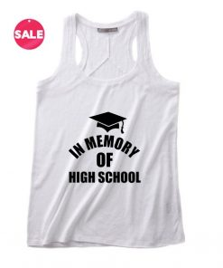 In Memory Of High School Summer Funny Quote Tank top