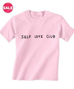 Self Love Club Inspirational T Shirt Quotes