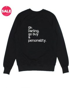 Go Buy A Personality Sweatshirt Funny