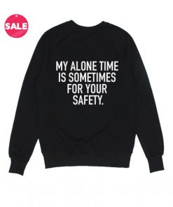 My Alone Time Sweatshirt Funny