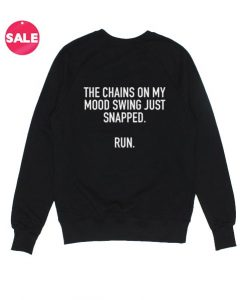 The Chains On My Mood Swing Sweatshirt Funny