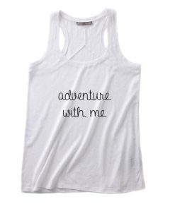 Adventure With Me Adventure Time Shirt Summer Tank top