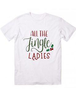 All The Jingle Ladies T Shirt