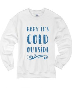 Baby It's Cold Outside Sweater