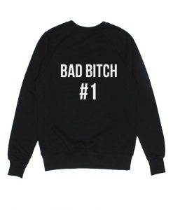 Bad Bitch Number 1 Sweatshirt