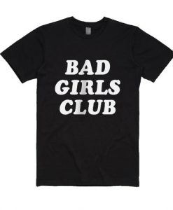Bad Girls Club T Shirt