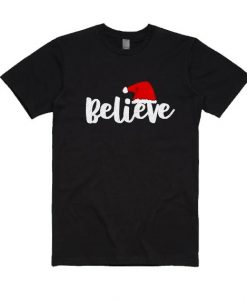 Believe in Christmas T Shirt