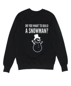 Do You Want To Build A Snowman Sweater