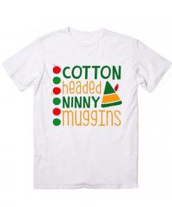 Don't Be A Cotton Headed Ninny Muggins T Shirt