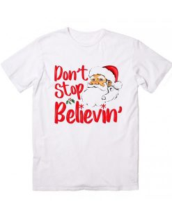 Don't Stop Believin Santa T Shirt