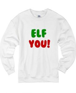 Elf You Sweater