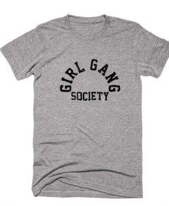 Girl Gang Society T Shirt