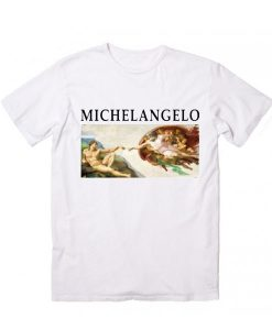 Michelangelo The Creation Of Adam T Shirt Quotes